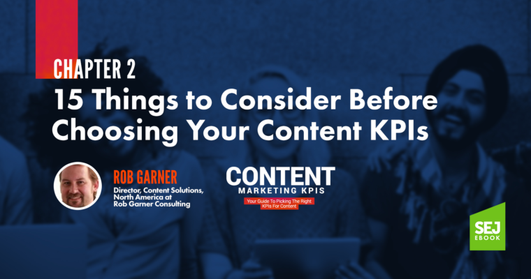 15-Things-to-Consider-Before-Choosing-Your-Content-KPIs-760x400