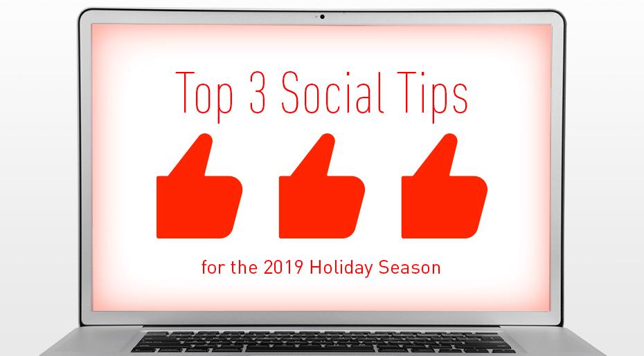 Top3SocialTipsfor2019HolidaySeason