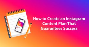 how-to-create-an-instagram-content-plan-that-guarantees-success