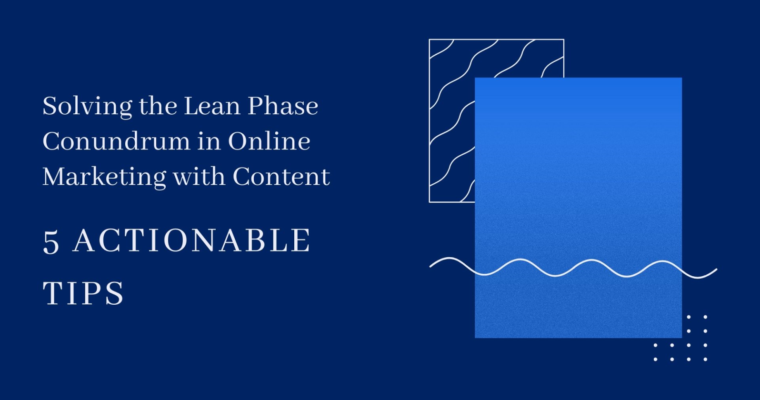 solving-the-lean-phase-conundrum-in-online-marketing-with-content