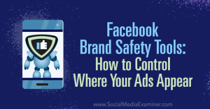 facebook-brand-safety-tools-how-to-control-ads