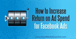 facebook-ads-increase-roi-roas-return-on-ad-spend