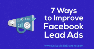 facebook-lead-ads-how-to-improve-7-ways