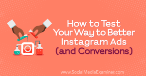 instagram-ads-how-to-test-optimize-improve